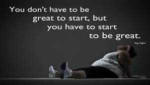 Be Great And Start Now…..