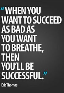Be successful.