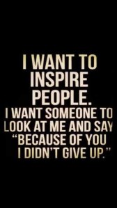 Be that inspiration.