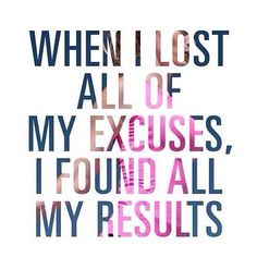 Find results not excuses.