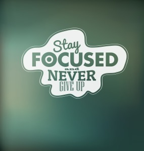 Stay Focused.